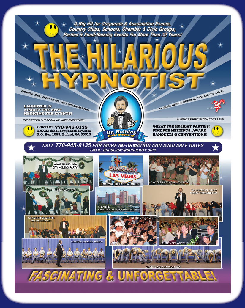 Dr. Holiday is the fascinating & unforgettable hilarious hypnotist from Atlanta, GA.